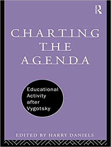 Charting the Agenda: Educational Activity after Vygotsky ...