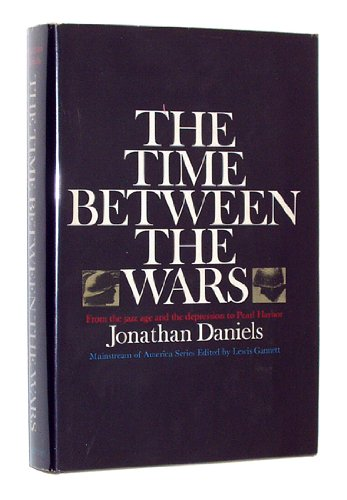 The Time Between The Wars by Jonathan Daniels