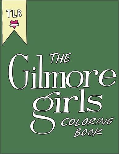 The Gilmore Girls Coloring Book: Amazon.de: Jessica Lee ...