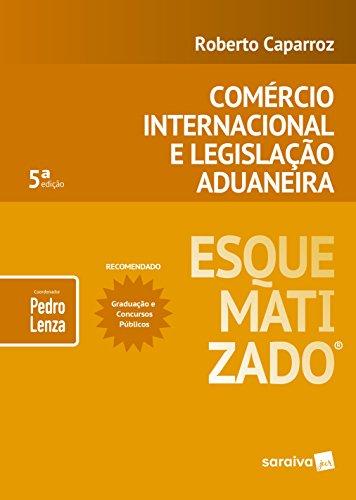Comércio Internacional e Legislação Aduaneira Esquematizado