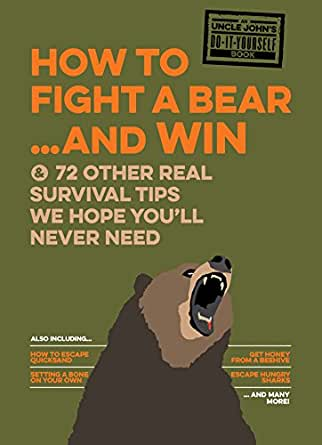 Amazon Com Uncle John S How To Fight A Bear And Win And