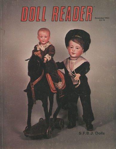 Doll Reader Magazine (November 1983) Japanese Dolls; Kestner Rarities; Albert Schlopsnies Steiff Firm; S.F.B.J. Character Dolls; Cloth Dolls; Princess Daisy; Grace Allen Otto Collection; Blue-eyed American Doll Riddle; Alexander Doll Company; Macki (Vol. XI, Issue 8)