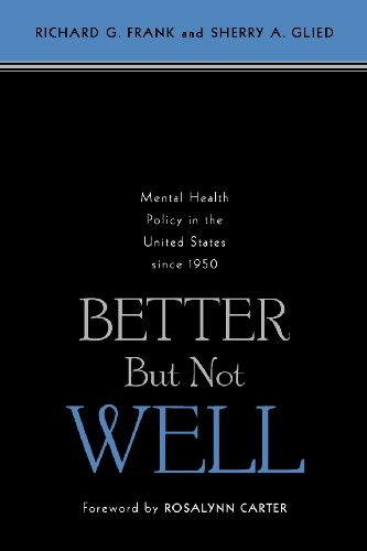Better But Not Well: Mental Health Policy in the United States since 1950 from Brand: Johns Hopkins University Press
