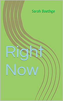 Right Now by [Baethge, Sarah]