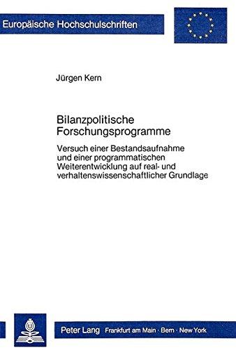 Bilanzpolitische Forschungsprogramme: Versuch einer Bestandsaufnahme und einer programmatischen Weiterentwicklung auf real- und ... Universitaires Européennes) (German Edition)