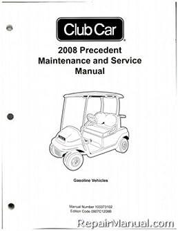 103373102 club car precedent gas golf cart maintenance service rh amazon com club car service manual pdf club car maintenance manual