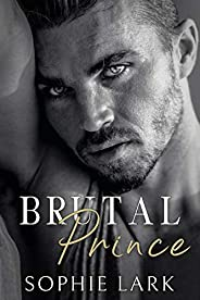 Brutal Prince: An Enemies To Lovers Mafia Romance (Brutal Birthright Book 1) (English Edition)