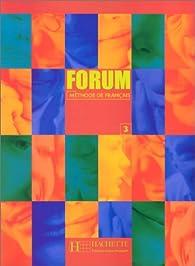 Méthode de français Forum 3 par Jean-Thierry Le Bougnec