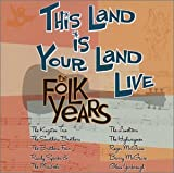 This Land Is Your Land Live: Folk Years