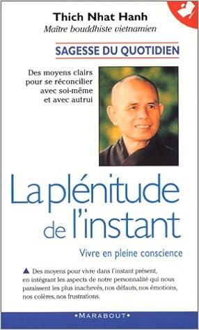 Lire en ligne La plénitude de l'instant : Vivre en pleine conscience pdf, epub
