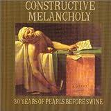 Constructive Melancholy
