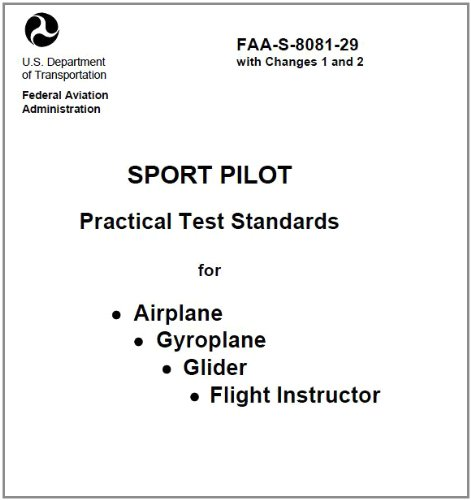 Sport Pilot Practical Test Standards for Airplane, Gyroplane, Glider, and Flight Instructor, , Plus 500 free US military manuals and US Army field manuals when you sample this book