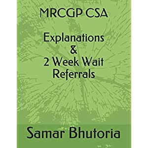 MRCGP CSA Explanations & 2 Week Wait Referrals Paperback – 10 Sept. 2019