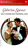 The Unexpected Wedding Gift, Catherine Spencer, 0373121016