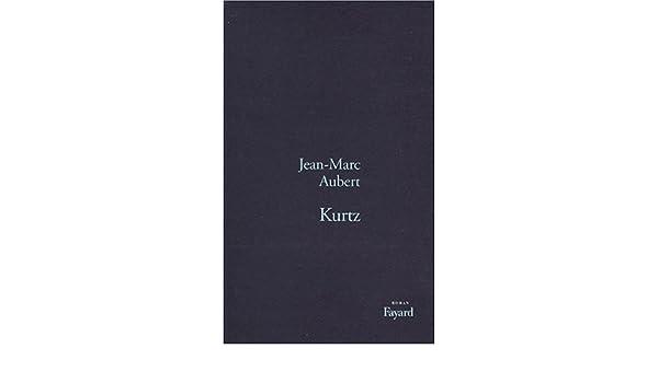 Kurtz (Littérature Française) (French Edition)