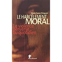 Le harcèlement moral (French Edition)