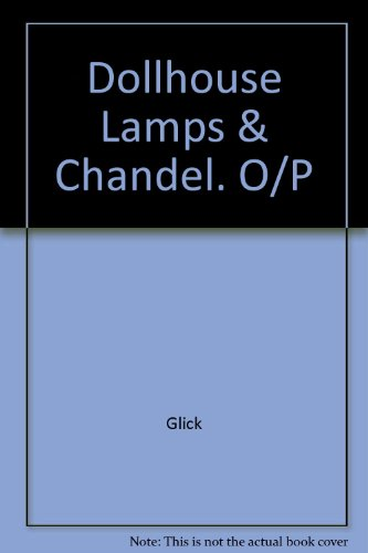 (Dollhouse Lamps and Chandeliers (The Dollhouse Decorator))