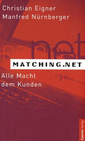Matching.Net. Die Siegerformel für Unternehmen - alle Macht dem Kunden.