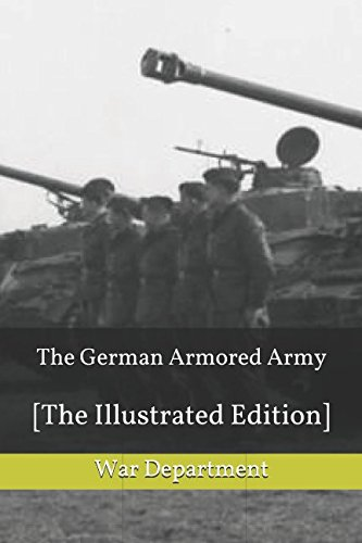 The German Armored Army: [The Illustrated Edition]