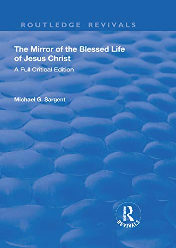 The Mirror of the Blessed Life of Jesus Christ (Routledge Revivals)