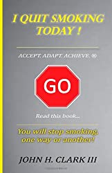 I Quit Smoking Today! - Accept. Adapt. Achieve. (R)