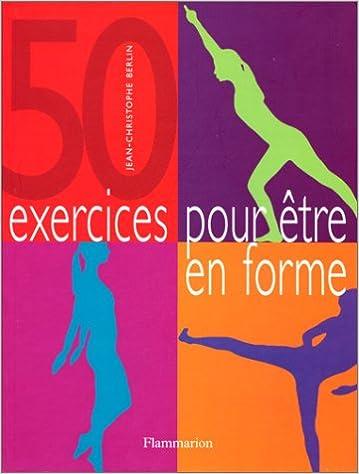 Amazon.fr - 50 exercices pour être en forme - Jean-Christophe Berlin -  Livres 764c9807552