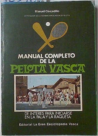 Manual completo de la pelota vasca: Amazon.es: Manuel Cercadillo ...