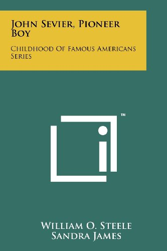 John Sevier, Pioneer Boy: Childhood Of Famous Americans Series