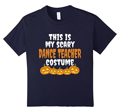 Fun Brother And Sister Halloween Costumes (Kids This is my scary Dance Teacher costume fun Halloween t shirt 12 Navy)