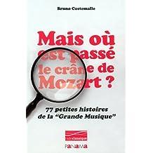 Mais où est passé le crâne  de Mozart ? - 77 petites histoires...