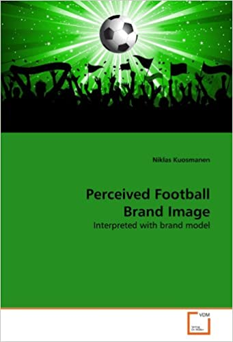 ebe4a4883b0b Perceived Football Brand Image  Interpreted with brand model Paperback – 10  Aug 2011