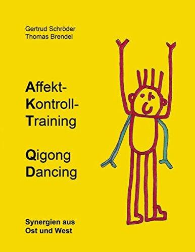 Affekt-Kontroll-Training Qigong Dancing: Synergien aus Ost und West