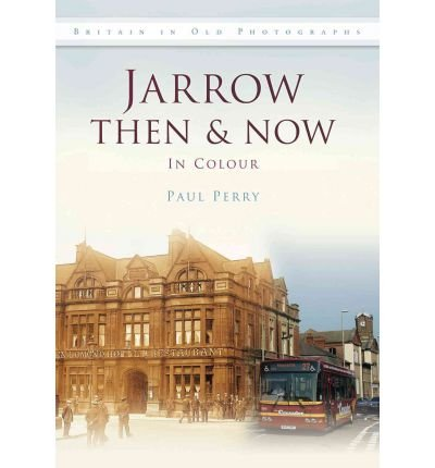 Jarrow Then & Now (Then & Now (History Press)) (Hardback) - Common ebook