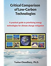 Critical Comparison of Low-Carbon Technologies: A practical guide to prioritizing energy technologies for climate change mitigation