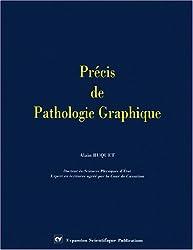 Précis de pathologie graphique
