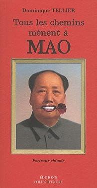 Tous les chemins mènent à Mao : Mais il vaut mieux faire un détour par Dominique Tellier