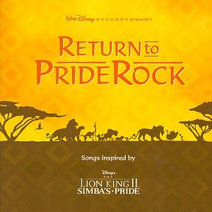 Rock King Pride Lion (Return To Pride Rock: Songs Inspired By Disney's The Lion King II - Simba's Pride)