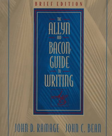 The Allyn and Bacon Guide to Writing: Brief Edition
