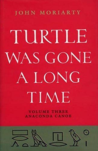 Turtle Was Gone a Long Time Volume 3: Anaconda Canoe (English Edition)