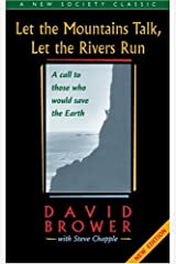 Let the Mountains Talk, Let the Rivers Run: A Call to Those Who Would Save the Earth (New Society Classics) Paperback