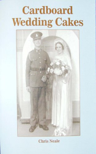 Cardboard Wedding Cakes: The Lives of Ordinary People of Fife During the Second World War