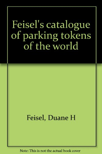 Feisel's catalogue of parking tokens of the world