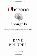 Obscene Thoughts: A Pornographer's Perspective on Sex, Love, and Dating Paperback