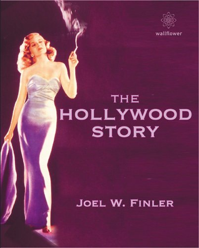 The Hollywood Story: Everything You Always Wanted to Know About the American Movie Business But Didnt Know Where to Look  (3rd edition) Joel Finler