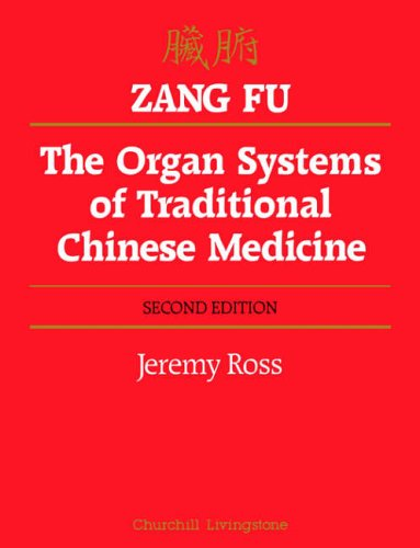 Zang Fu: The Organ Systems of Traditional Chinese Medicine, 2e