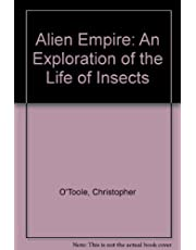 Alien Empire: An Exploration of the Life of Insects