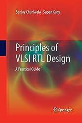 Principles of VLSI RTL Design: A Practical Guide