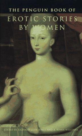 The Penguin Book of Erotic Stories by Women - Richard Glyn-Jones; Arlene Williams