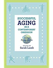 Successful Aging as a Contemporary Obsession: Global Perspectives