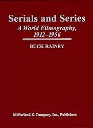 Serials and Series: A World Filmography, 1912-1956: A World Filmography, 1912-56